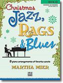 Christmas Jazz, Rags & Blues, by Martha Mier - MethodBooks.com